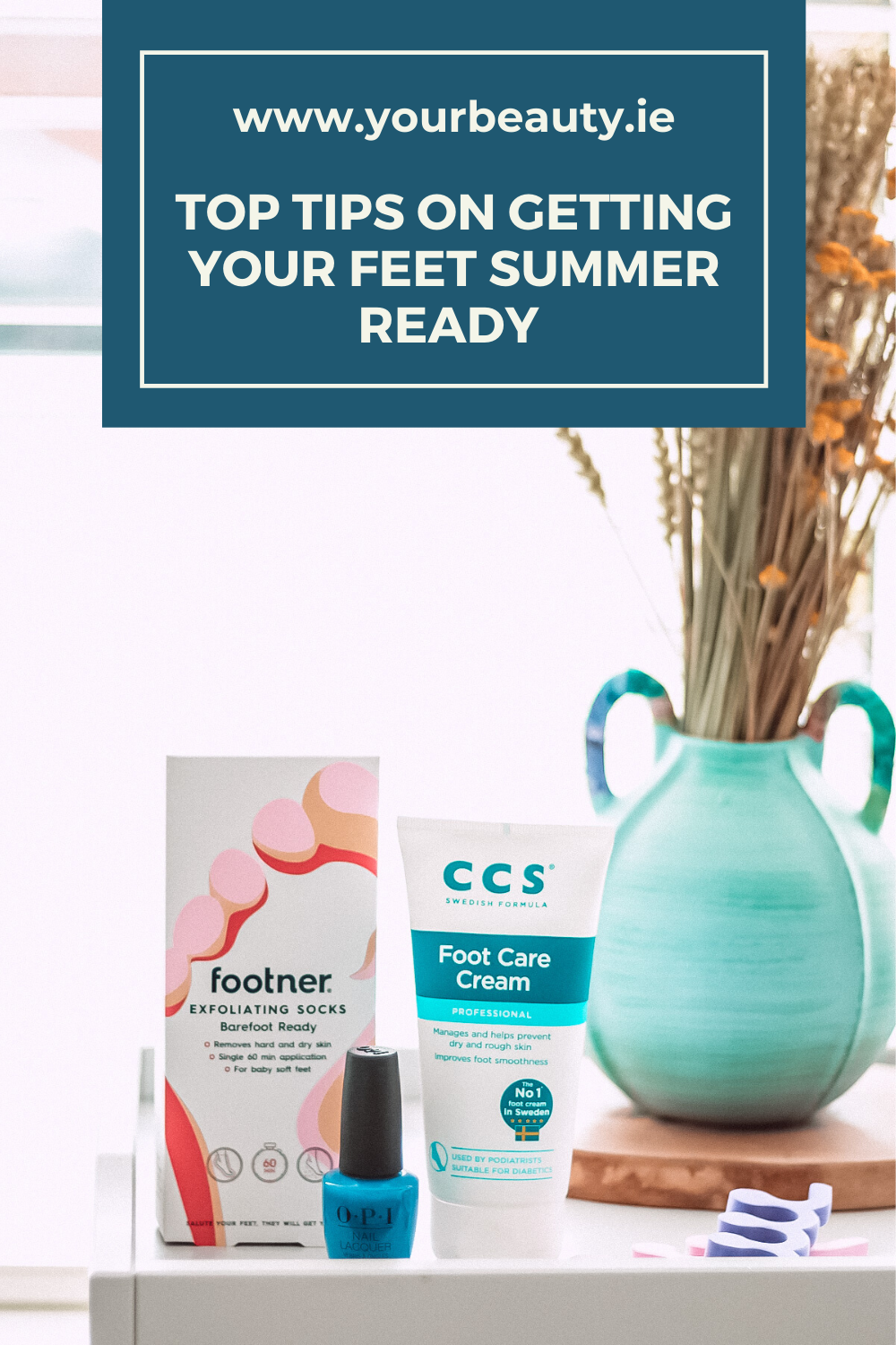 Top Tips On Getting Your Feet Summer Ready